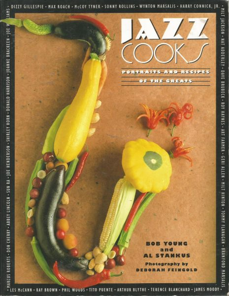 Jazz Cooks Portraits and Recipes of the Greats